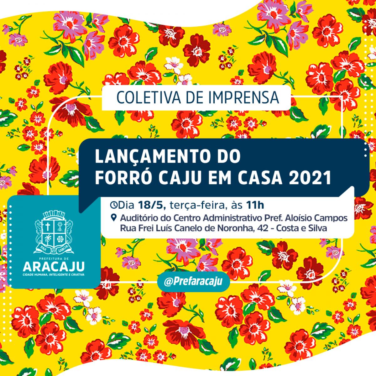 CONVITE: lançamento do Forró Caju em Casa 2021 (Imagem: Divulgação/ Prefeitura de Aracaju)